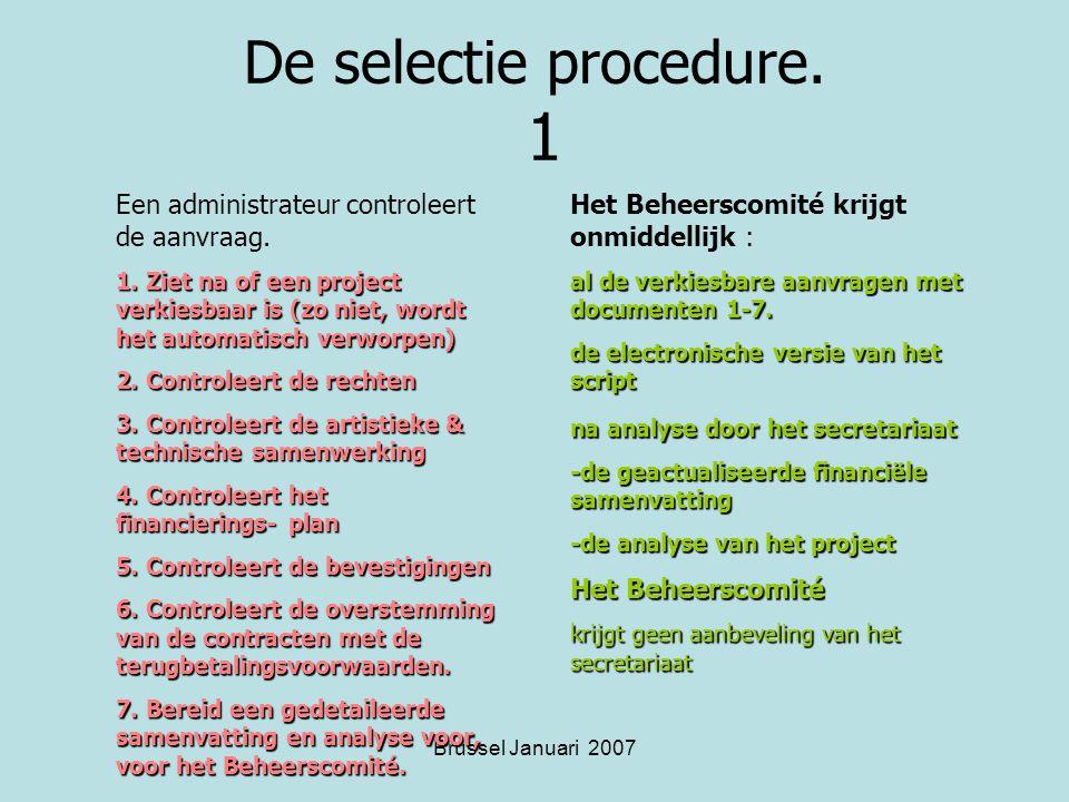 Brussel Januari 2007 De selectie procedure.1 Een administrateur controleert de aanvraag.