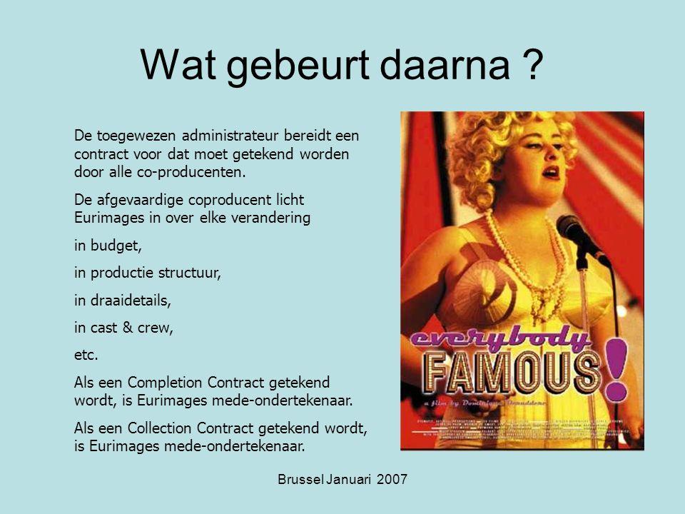 Brussel Januari 2007 Wat gebeurt daarna .
