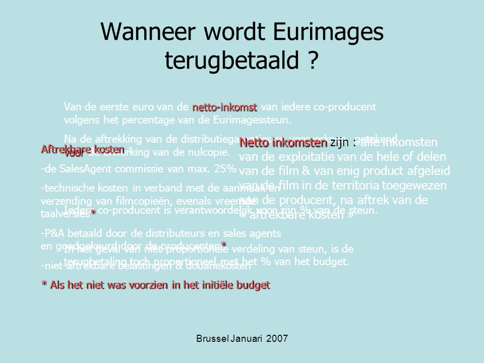 Brussel Januari 2007 Wanneer wordt Eurimages terugbetaald .
