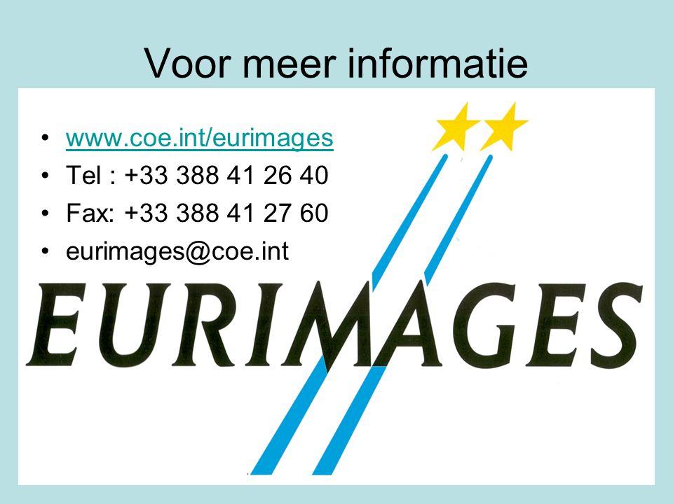 Brussel Januari 2007 Voor meer informatie www.coe.int/eurimages Tel : +33 388 41 26 40 Fax: +33 388 41 27 60 eurimages@coe.int