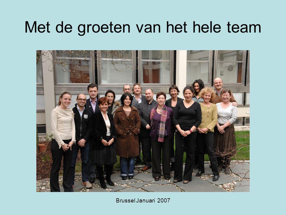 Brussel Januari 2007 Met de groeten van het hele team