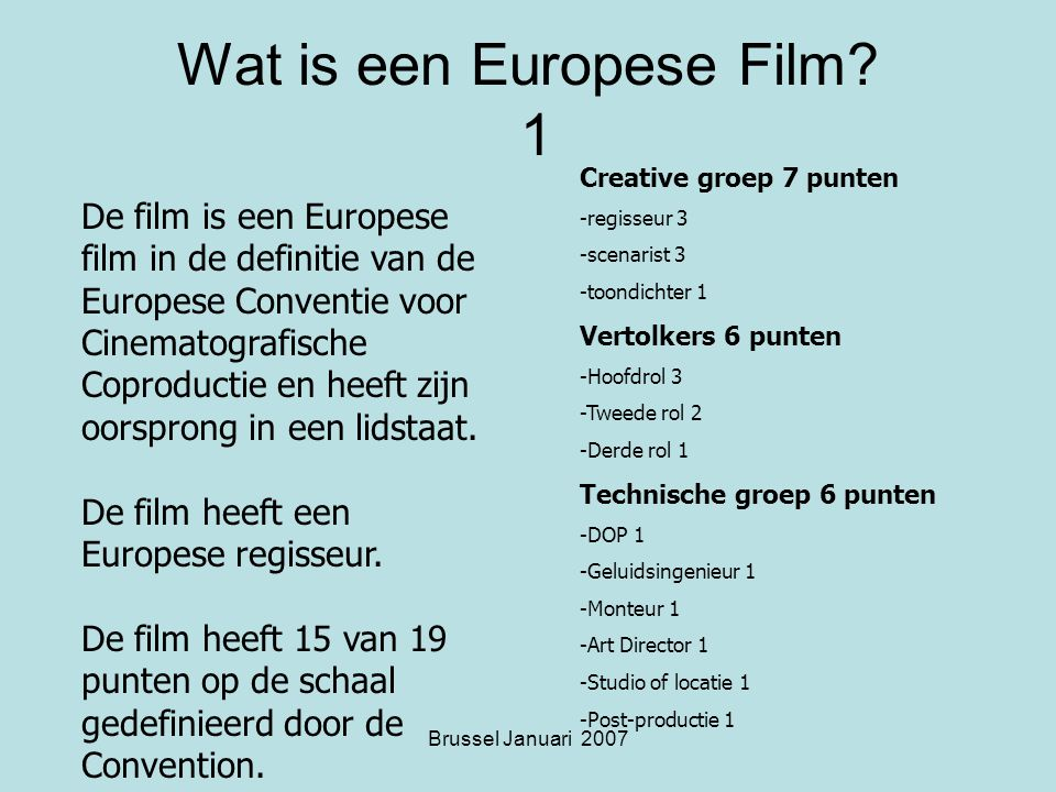 Brussel Januari 2007 Wat is een Europese Film.