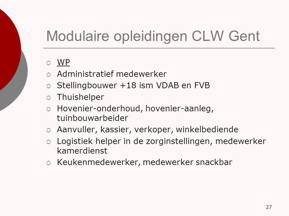 Modulaire opleidingen CLW Gent  WP  Administratief medewerker  Stellingbouwer +18 ism VDAB en FVB  Thuishelper  Hovenier-onderhoud, hovenier-aanl