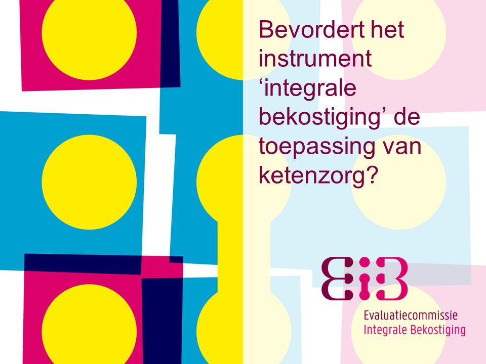 Bevordert het instrument 'integrale bekostiging' de toepassing van ketenzorg?