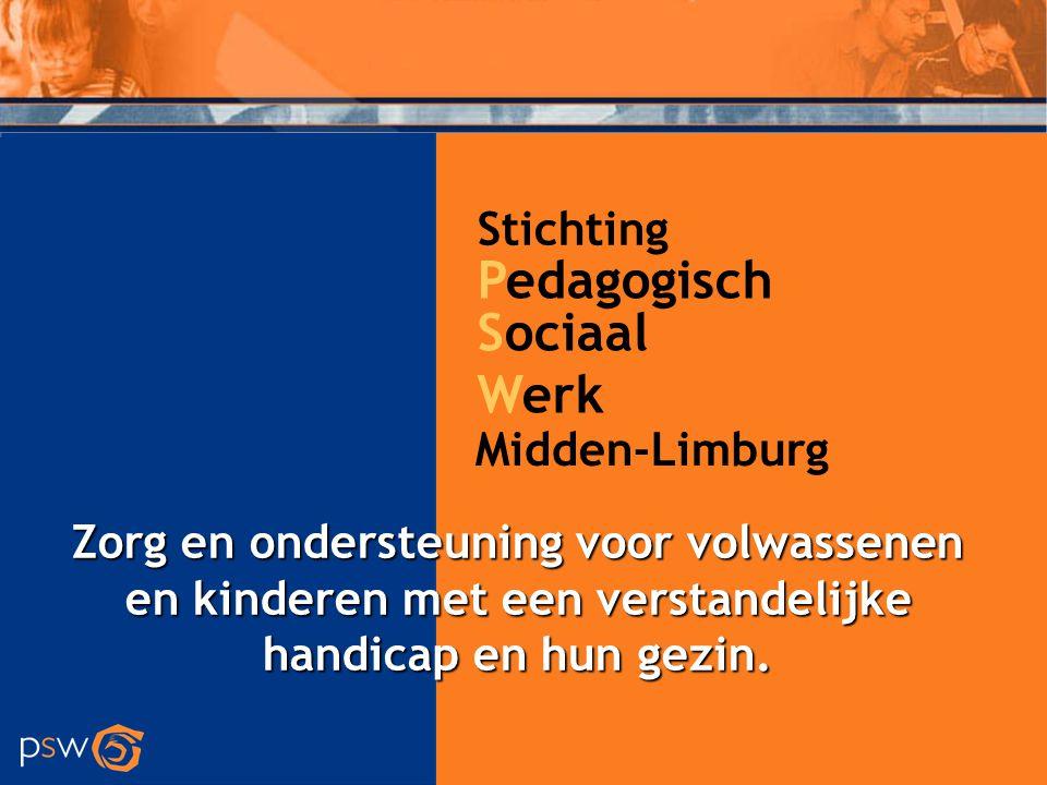 De Taak Stichting P edagogisch S ociaal W erk Midden-Limburg (PSW) biedt zorg en ondersteuning aan volwassenen en kinderen met een verstandelijke handicap op die plek waar voor hen optimale kansen aanwezig zijn om een eigen leven te leiden.