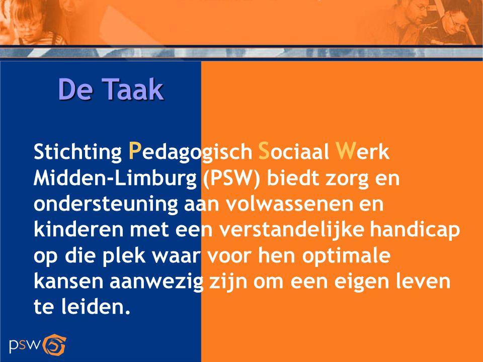 De Taak Stichting P edagogisch S ociaal W erk Midden-Limburg (PSW) biedt zorg en ondersteuning aan volwassenen en kinderen met een verstandelijke hand