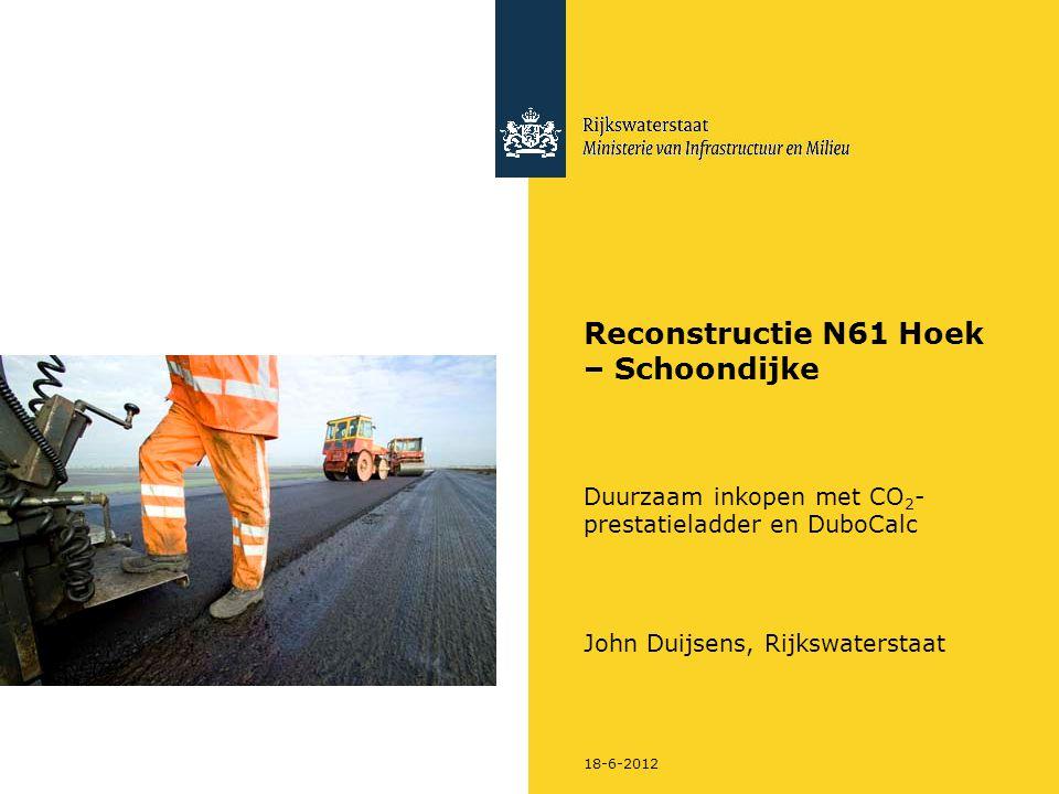 Rijkswaterstaat 218-6-2012 Inhoud N61 – huidige situatie en reconstructie Waarom inzet van instrumenten CO 2 -prestatieladder(PL) en DuboCalc.