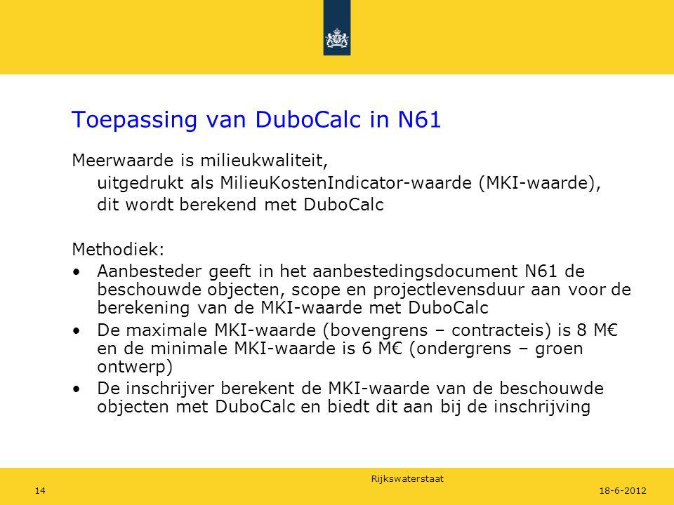 Rijkswaterstaat 1418-6-2012 Toepassing van DuboCalc in N61 Meerwaarde is milieukwaliteit, uitgedrukt als MilieuKostenIndicator-waarde (MKI-waarde), di