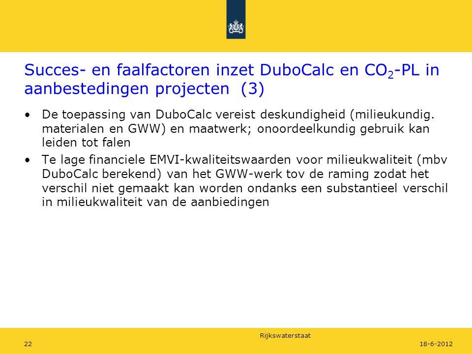 Rijkswaterstaat 2218-6-2012 Succes- en faalfactoren inzet DuboCalc en CO 2 -PL in aanbestedingen projecten (3) De toepassing van DuboCalc vereist desk