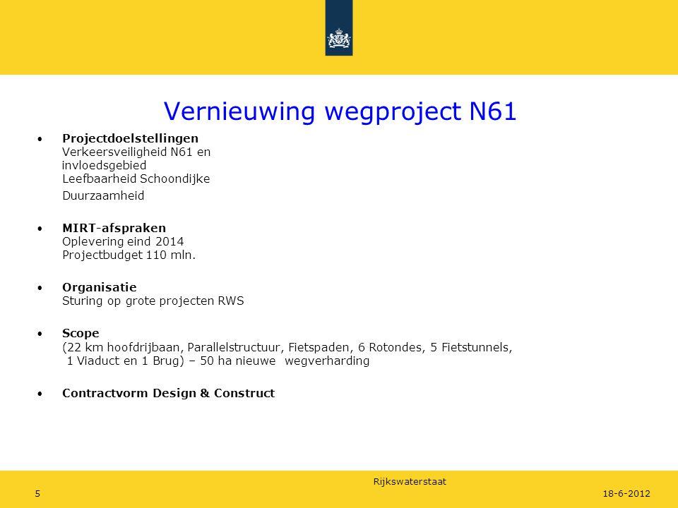Rijkswaterstaat 518-6-2012 Vernieuwing wegproject N61 Projectdoelstellingen Verkeersveiligheid N61 en invloedsgebied Leefbaarheid Schoondijke Duurzaam