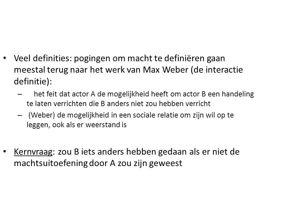 Veel definities: pogingen om macht te definiëren gaan meestal terug naar het werk van Max Weber (de interactie definitie): – het feit dat actor A de m