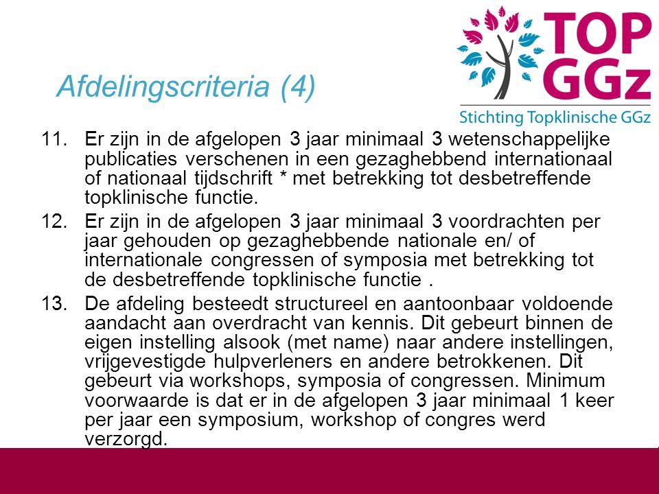 Afdelingscriteria (4) 11.Er zijn in de afgelopen 3 jaar minimaal 3 wetenschappelijke publicaties verschenen in een gezaghebbend internationaal of nati