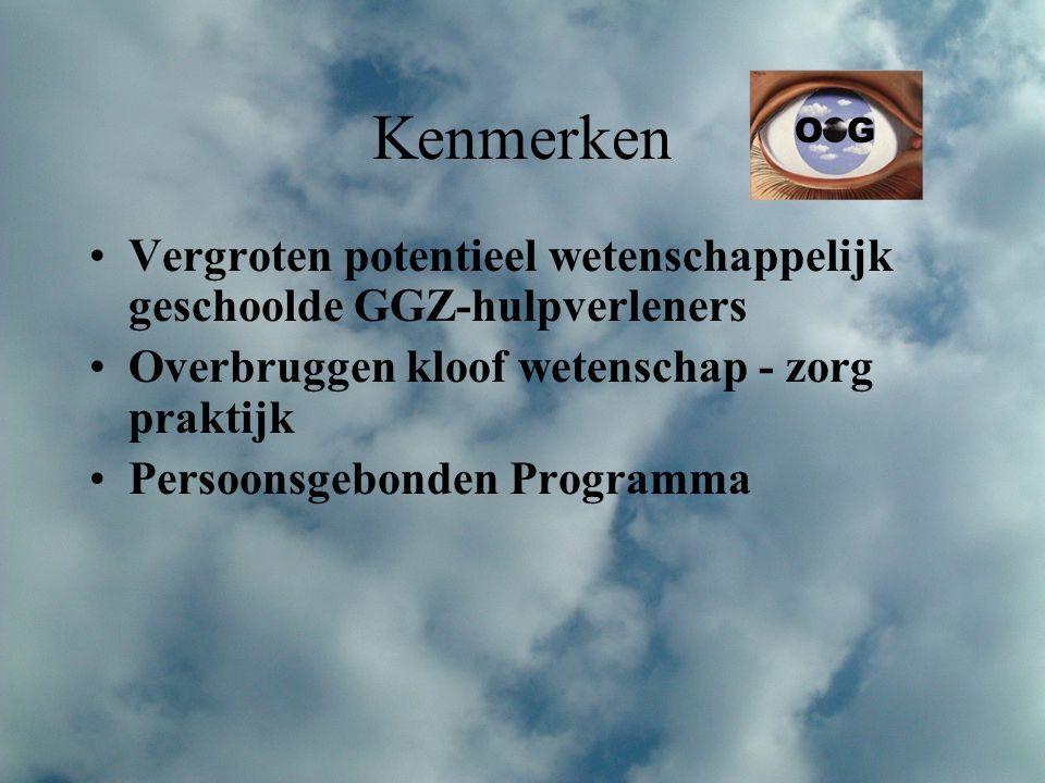 Kenmerken O G Vergroten potentieel wetenschappelijk geschoolde GGZ-hulpverleners Overbruggen kloof wetenschap - zorg praktijk Persoonsgebonden Program