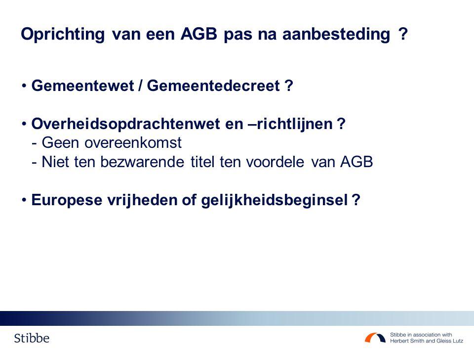 Oprichting van een AGB pas na aanbesteding .Gemeentewet / Gemeentedecreet .