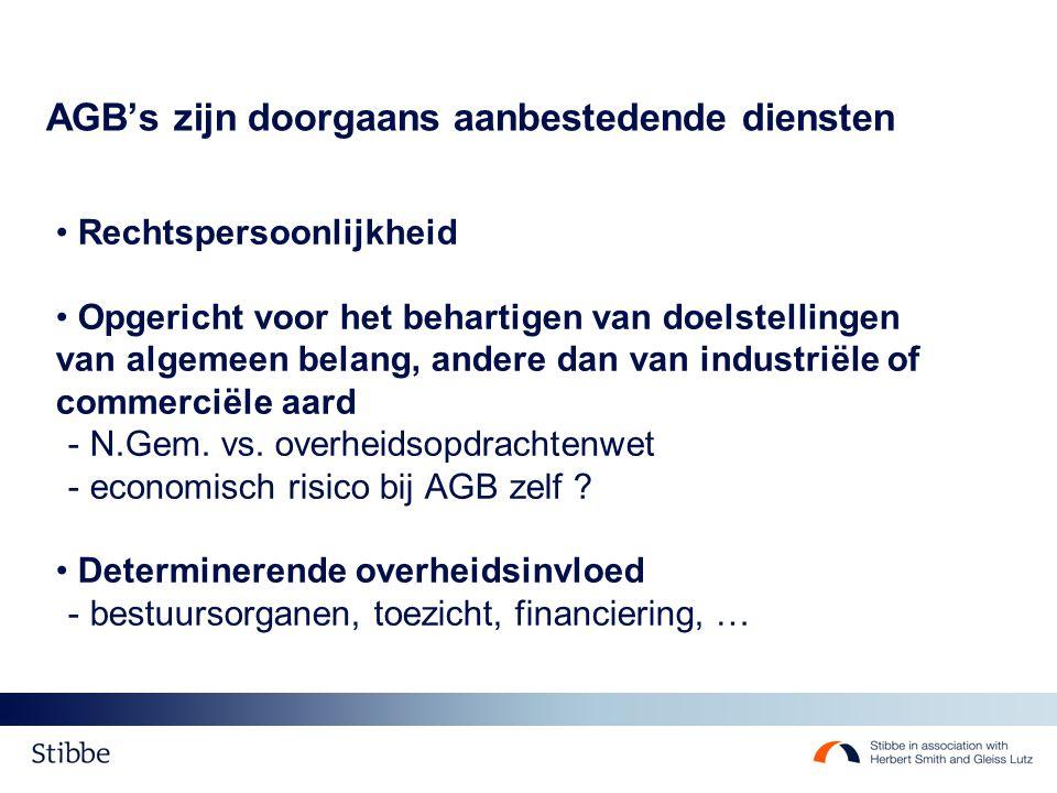 AGB's zijn doorgaans aanbestedende diensten Rechtspersoonlijkheid Opgericht voor het behartigen van doelstellingen van algemeen belang, andere dan van industriële of commerciële aard - N.Gem.