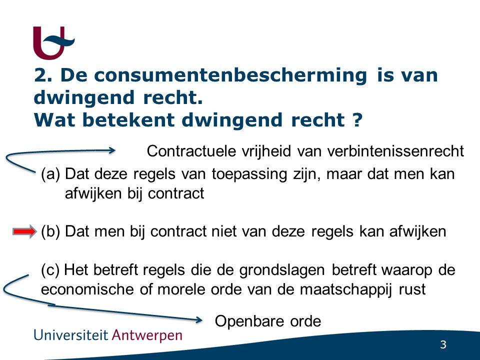 3 2.De consumentenbescherming is van dwingend recht.