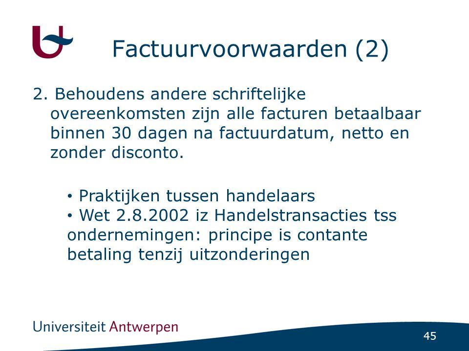 45 Factuurvoorwaarden (2) 2.