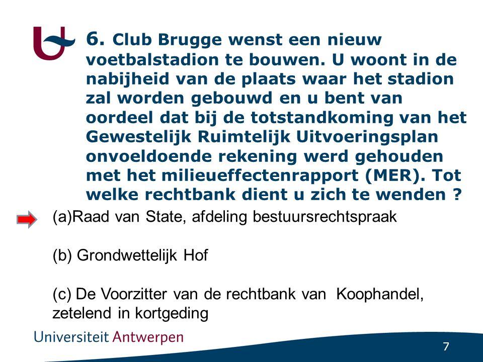 7 6.Club Brugge wenst een nieuw voetbalstadion te bouwen.
