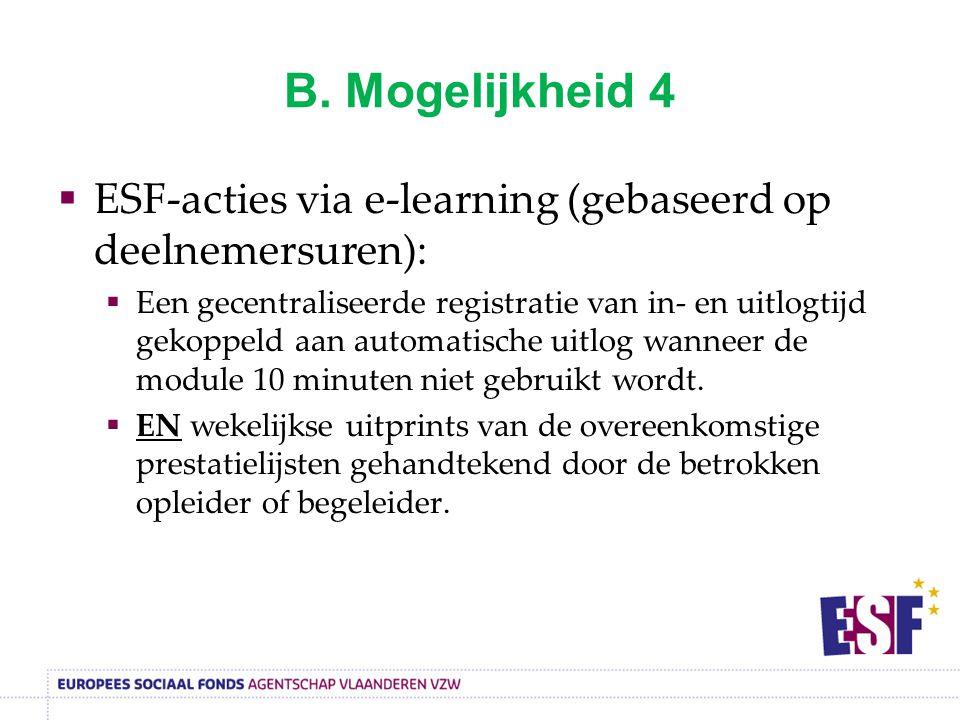 B. Mogelijkheid 4  ESF-acties via e-learning (gebaseerd op deelnemersuren):  Een gecentraliseerde registratie van in- en uitlogtijd gekoppeld aan au