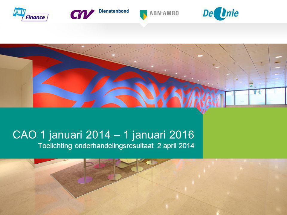 CAO 1 januari 2014 – 1 januari 2016 Toelichting onderhandelingsresultaat 2 april 2014