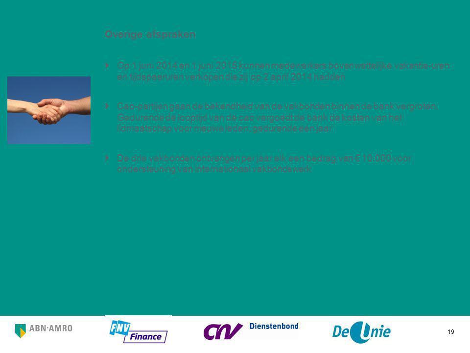 Overige afspraken  Op 1 juni 2014 en 1 juni 2015 kunnen medewerkers bovenwettelijke vakantie-uren en tijdspaaruren verkopen die zij op 2 april 2014 h