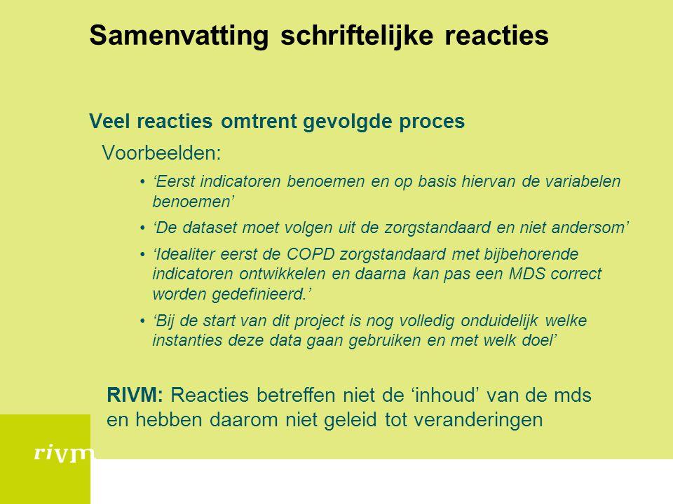 Samenvatting schriftelijke reacties Veel reacties omtrent gevolgde proces Voorbeelden: 'Eerst indicatoren benoemen en op basis hiervan de variabelen b