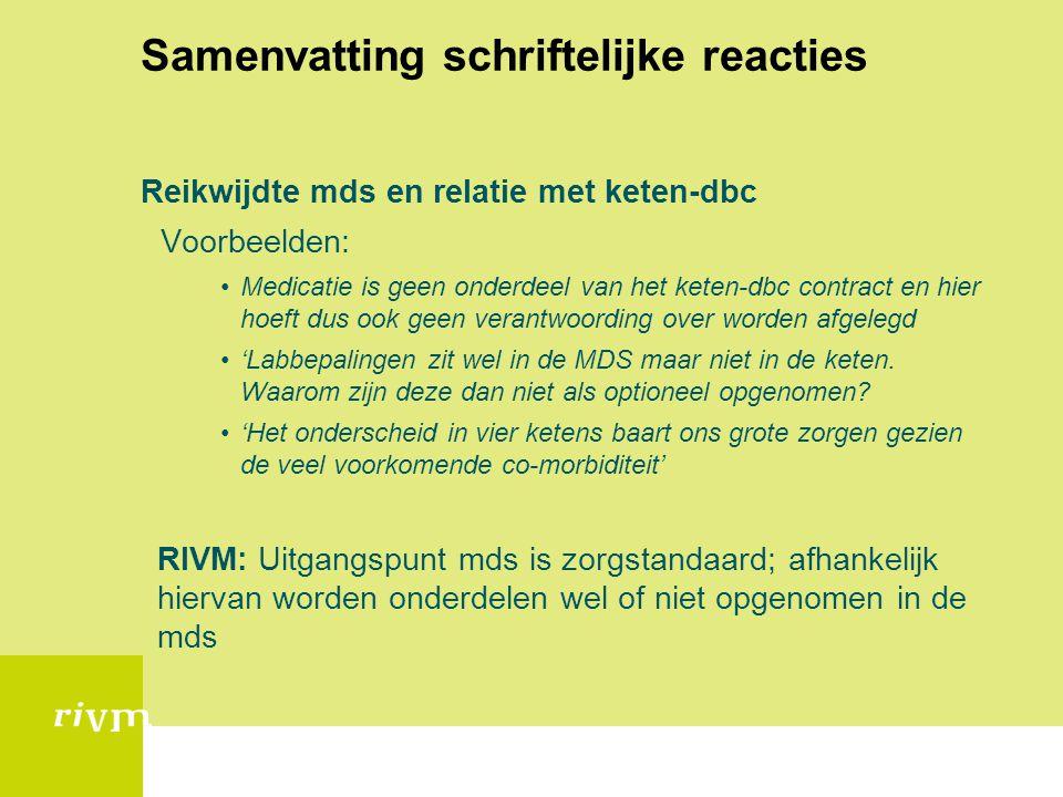 Samenvatting schriftelijke reacties Reikwijdte mds en relatie met keten-dbc Voorbeelden: Medicatie is geen onderdeel van het keten-dbc contract en hie
