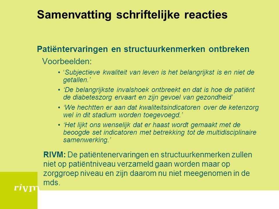 Samenvatting schriftelijke reacties Patiëntervaringen en structuurkenmerken ontbreken Voorbeelden: 'Subjectieve kwaliteit van leven is het belangrijks