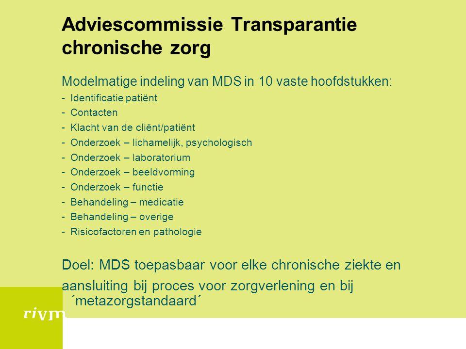 Adviescommissie Transparantie chronische zorg Modelmatige indeling van MDS in 10 vaste hoofdstukken: -Identificatie patiënt -Contacten -Klacht van de
