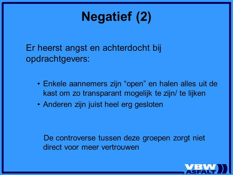 """Negatief (2) Er heerst angst en achterdocht bij opdrachtgevers: Enkele aannemers zijn """"open"""" en halen alles uit de kast om zo transparant mogelijk te"""