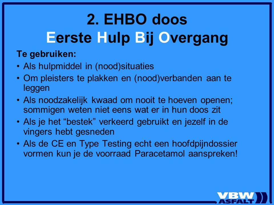 2. EHBO doos Eerste Hulp Bij Overgang Te gebruiken: Als hulpmiddel in (nood)situaties Om pleisters te plakken en (nood)verbanden aan te leggen Als noo