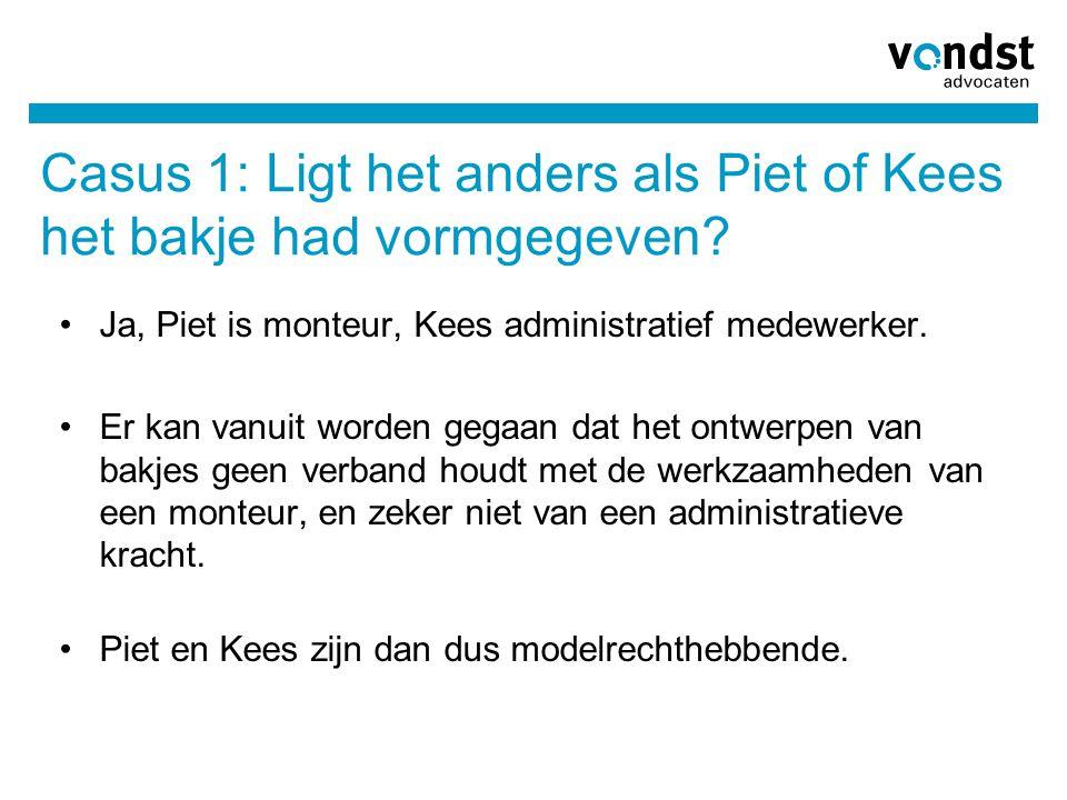 Casus 1: Ligt het anders als Piet of Kees het bakje had vormgegeven? Ja, Piet is monteur, Kees administratief medewerker. Er kan vanuit worden gegaan