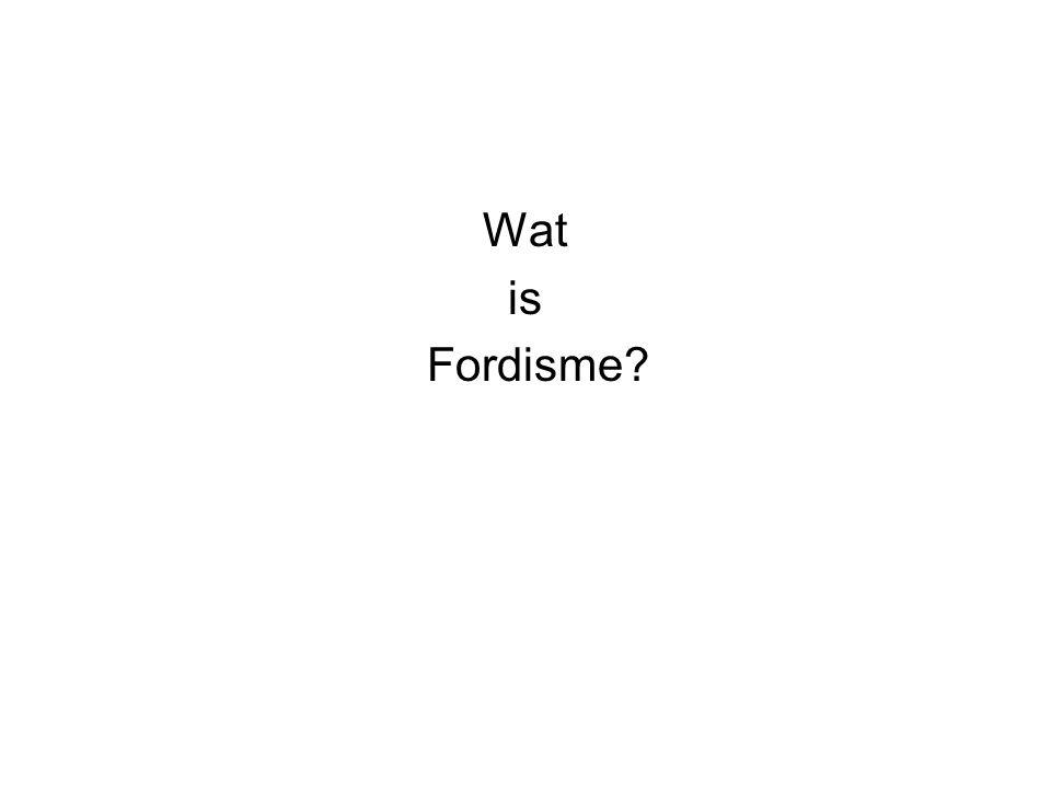 Wat is Fordisme