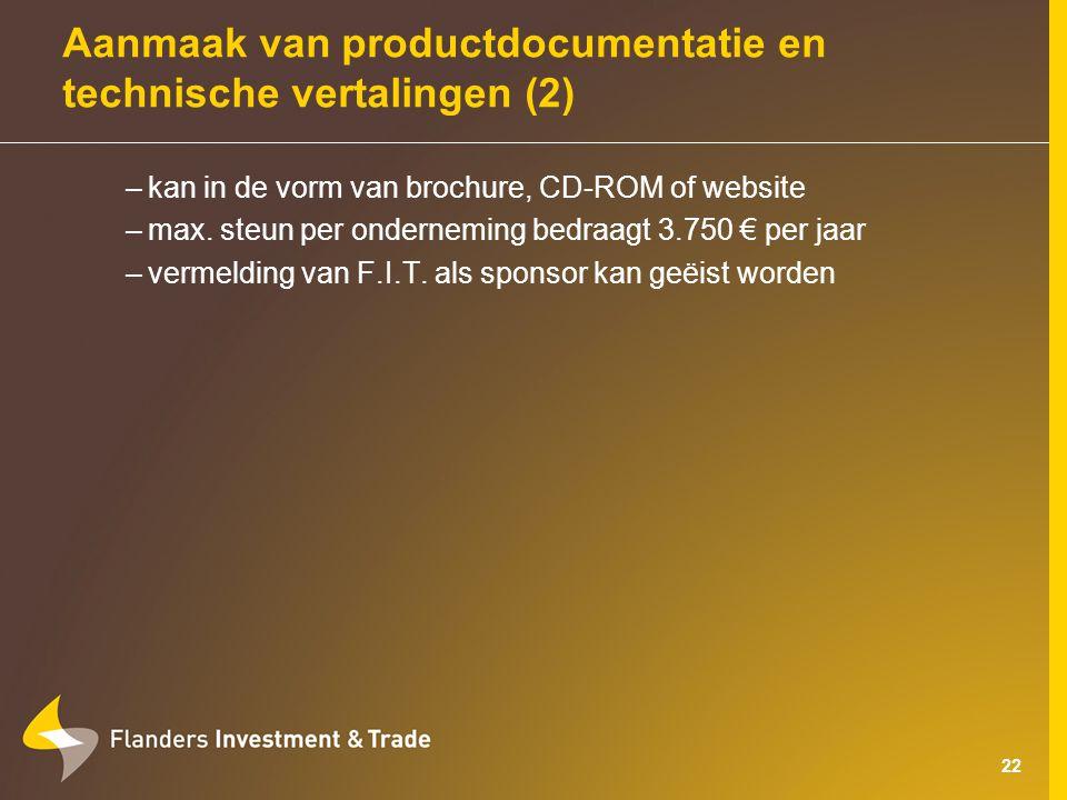 22 Aanmaak van productdocumentatie en technische vertalingen (2) –kan in de vorm van brochure, CD-ROM of website –max.