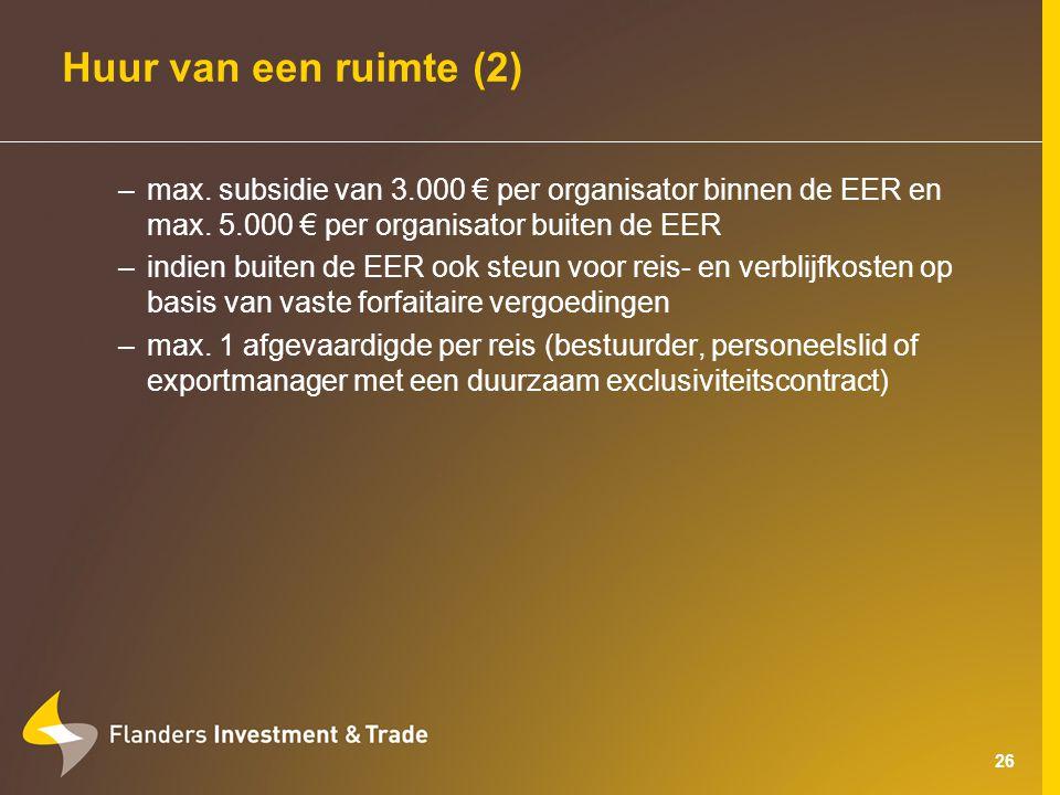 26 Huur van een ruimte (2) –max. subsidie van 3.000 € per organisator binnen de EER en max.