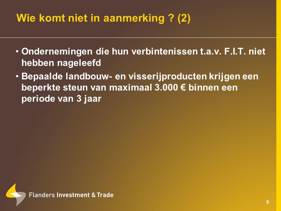 6 Algemene voorwaarden Initiatieven ter bevordering van uitvoer of investeringen Max.