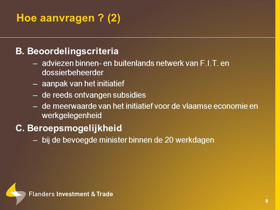 8 Hoe aanvragen . (2) B.Beoordelingscriteria –adviezen binnen- en buitenlands netwerk van F.I.T.