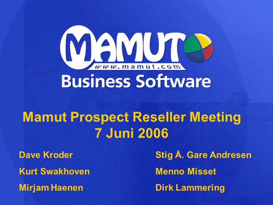 Mamut Prospect Reseller Meeting 7 Juni 2006 Dave KroderStig Å. Gare Andresen Kurt SwakhovenMenno Misset Mirjam HaenenDirk Lammering