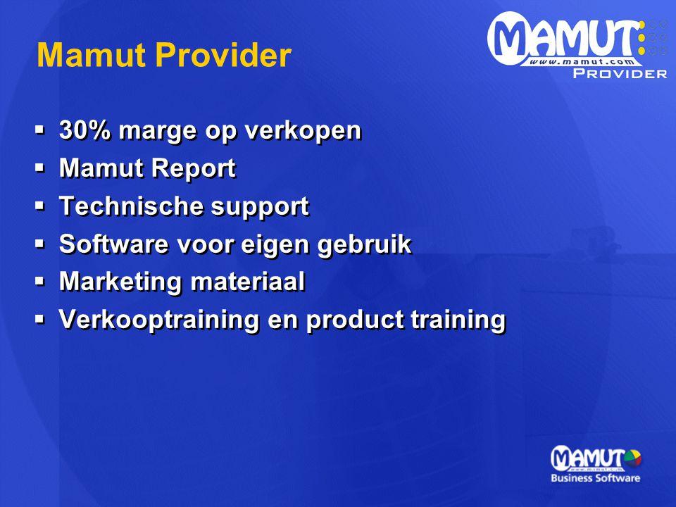  30% marge op verkopen  Mamut Report  Technische support  Software voor eigen gebruik  Marketing materiaal  Verkooptraining en product training  30% marge op verkopen  Mamut Report  Technische support  Software voor eigen gebruik  Marketing materiaal  Verkooptraining en product training Mamut Provider