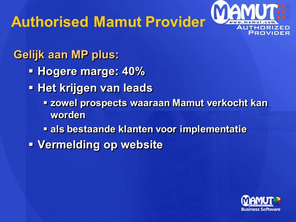 Gelijk aan MP plus:  Hogere marge: 40%  Het krijgen van leads  zowel prospects waaraan Mamut verkocht kan worden  als bestaande klanten voor imple