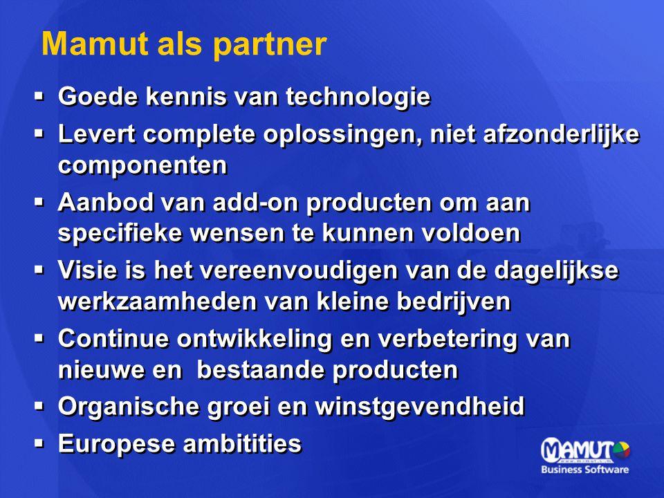  Goede kennis van technologie  Levert complete oplossingen, niet afzonderlijke componenten  Aanbod van add-on producten om aan specifieke wensen te kunnen voldoen  Visie is het vereenvoudigen van de dagelijkse werkzaamheden van kleine bedrijven  Continue ontwikkeling en verbetering van nieuwe en bestaande producten  Organische groei en winstgevendheid  Europese ambitities  Goede kennis van technologie  Levert complete oplossingen, niet afzonderlijke componenten  Aanbod van add-on producten om aan specifieke wensen te kunnen voldoen  Visie is het vereenvoudigen van de dagelijkse werkzaamheden van kleine bedrijven  Continue ontwikkeling en verbetering van nieuwe en bestaande producten  Organische groei en winstgevendheid  Europese ambitities Mamut als partner