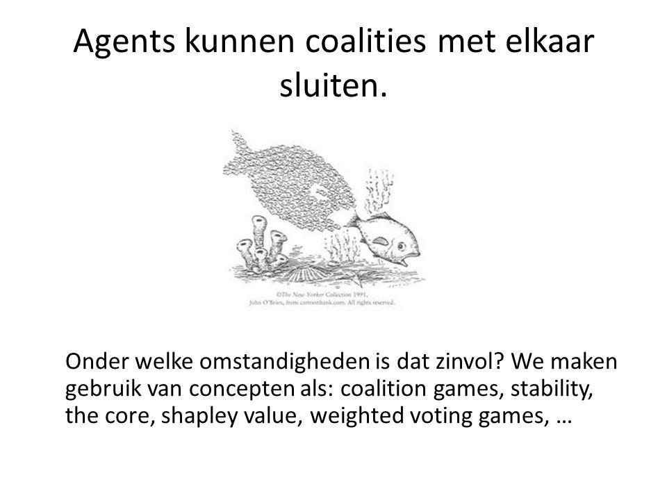 Agents kunnen coalities met elkaar sluiten. Onder welke omstandigheden is dat zinvol.