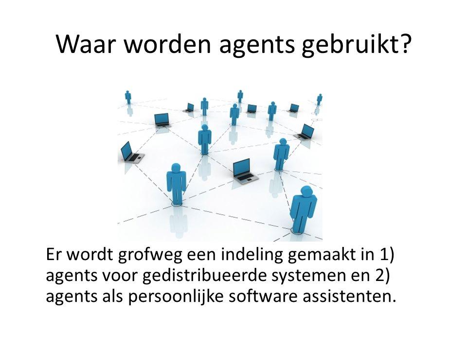 Waar worden agents gebruikt.
