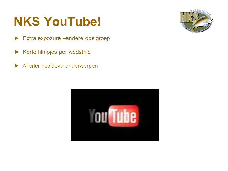 NKS YouTube! ► Extra exposure –andere doelgroep ► Korte filmpjes per wedstrijd ► Allerlei positieve onderwerpen