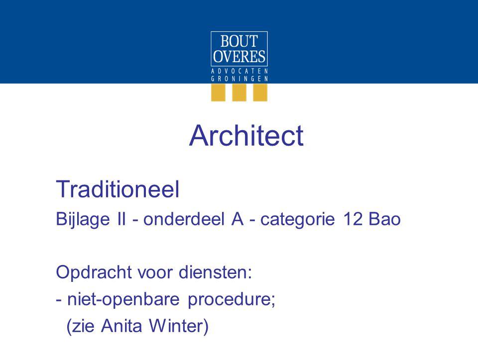 Architect Traditioneel Bijlage II - onderdeel A - categorie 12 Bao Opdracht voor diensten: - niet-openbare procedure; (zie Anita Winter)