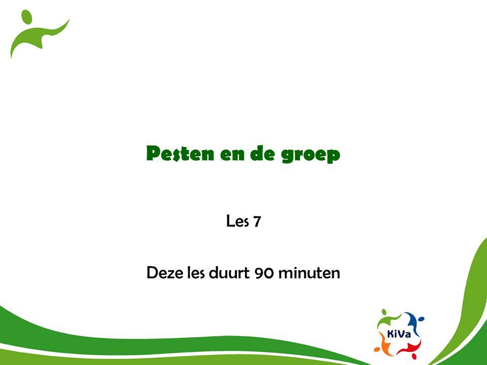 Pesten en de groep Les 7 Deze les duurt 90 minuten