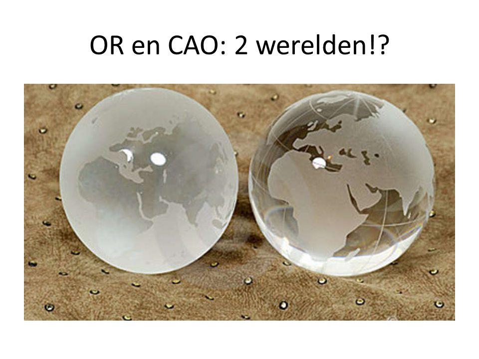 OR en CAO: 2 werelden!?