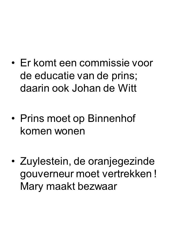 Er komt een commissie voor de educatie van de prins; daarin ook Johan de Witt Prins moet op Binnenhof komen wonen Zuylestein, de oranjegezinde gouvern