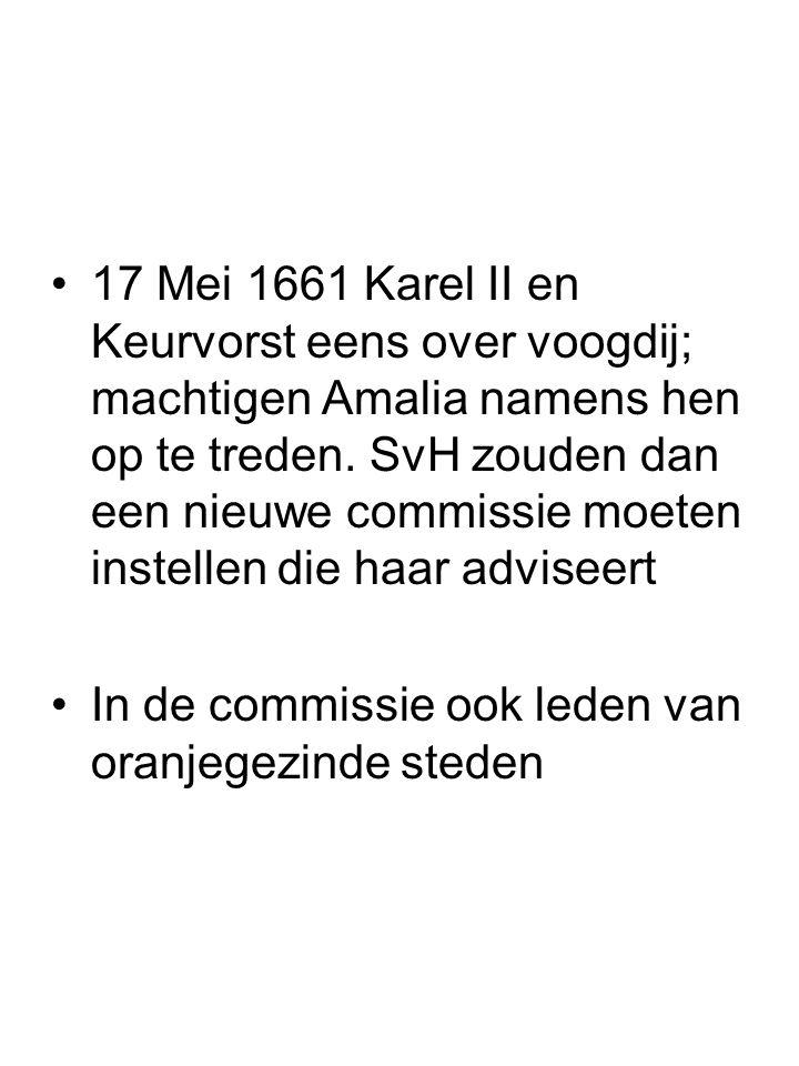 17 Mei 1661 Karel II en Keurvorst eens over voogdij; machtigen Amalia namens hen op te treden. SvH zouden dan een nieuwe commissie moeten instellen di