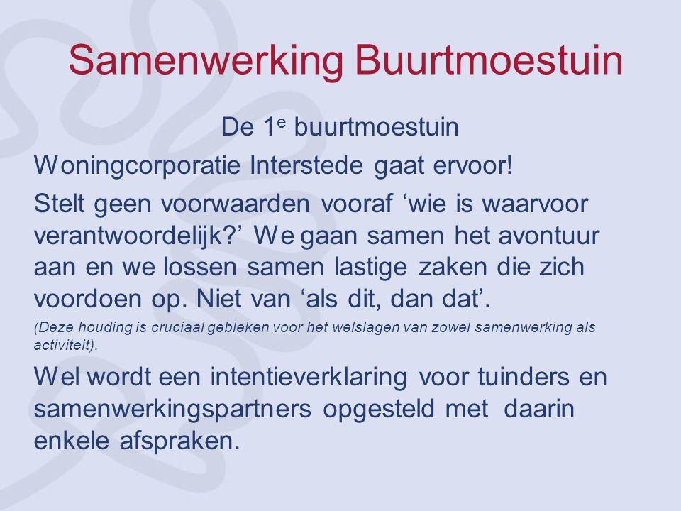 Samenwerking Buurtmoestuin De 1 e buurtmoestuin Woningcorporatie Interstede gaat ervoor.